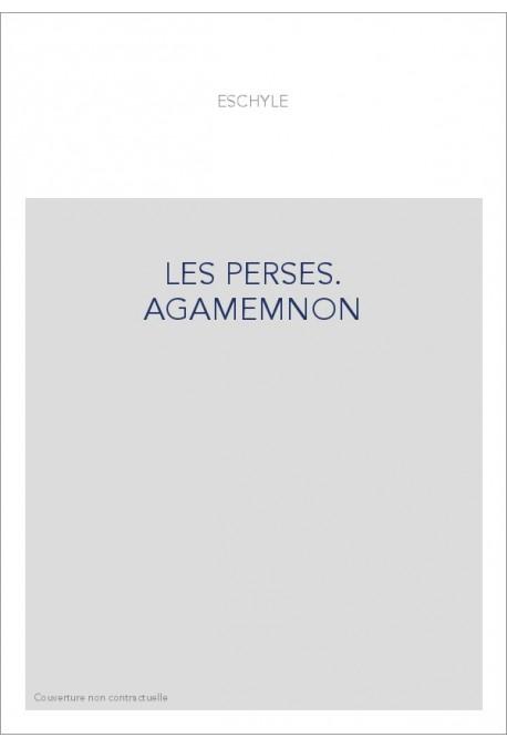 LES PERSES. AGAMEMNON