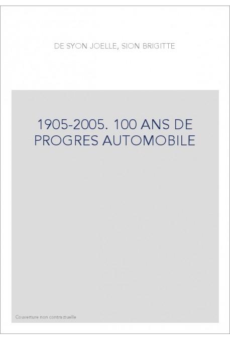 1905-2005. 100 ANS DE PROGRES AUTOMOBILE