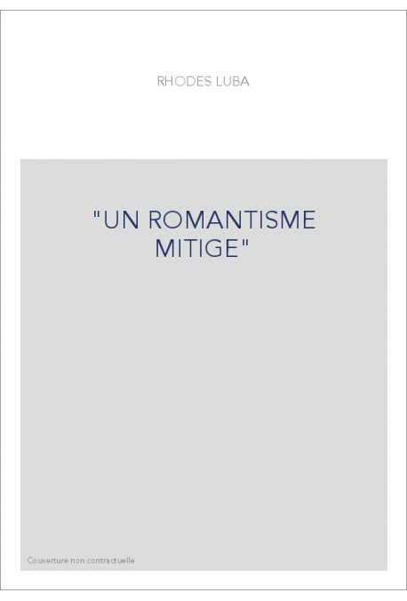"""UN ROMANTISME MITIGE"""