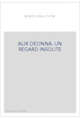 ALIX DEONNA. UN REGARD INSOLITE