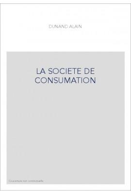 LA SOCIETE DE CONSUMATION