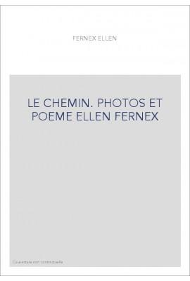 LE CHEMIN. PHOTOS ET POEME ELLEN FERNEX