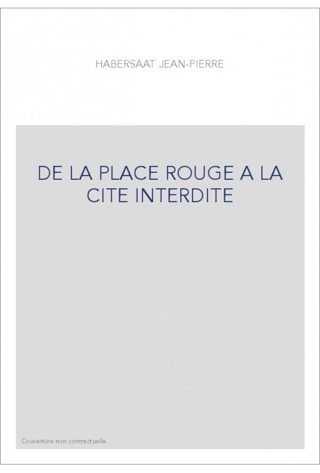 DE LA PLACE ROUGE A LA CITE INTERDITE