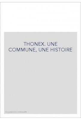 THONEX. UNE COMMUNE, UNE HISTOIRE