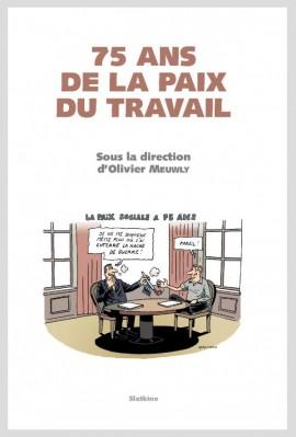 75 ANS DE LA PAIX DU TRAVAIL