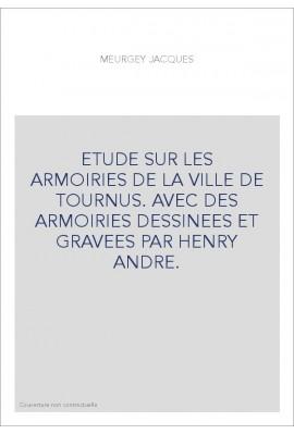 ETUDE SUR LES ARMOIRIES DE LA VILLE DE TOURNUS.
