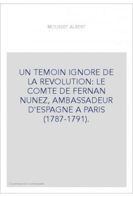 UN TEMOIN IGNORE DE LA REVOLUTION: LE COMTE DE FERNAN-NUNEZ, AMBASSADEUR D'ESPAGNE A PARIS (1787-1791)