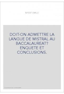 DOIT-ON ADMETTRE LA LANGUE DE MISTRAL AU BACCALAUREAT ? ENQUETE ET CONCLUSIONS.