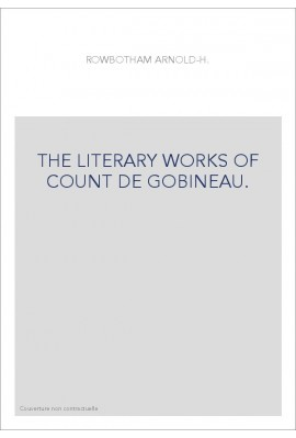 THE LITERARY WORKS OF COUNT DE GOBINEAU.
