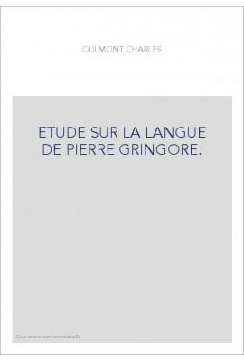 ETUDE SUR LA LANGUE DE PIERRE GRINGORE.