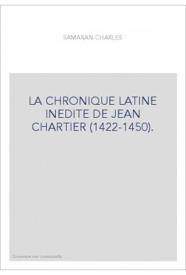 LA CHRONIQUE LATINE INEDITE DE JEAN CHARTIER (1422-1450).