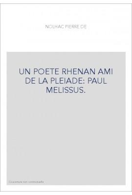 UN POETE RHENAN AMI DE LA PLEIADE : PAUL MELISSUS.