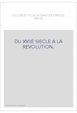 CULTURE ET POUVOIR DANS LES ETATS DE SAVOIE DU XVIIE SIECLE A LA REVOLUTION.