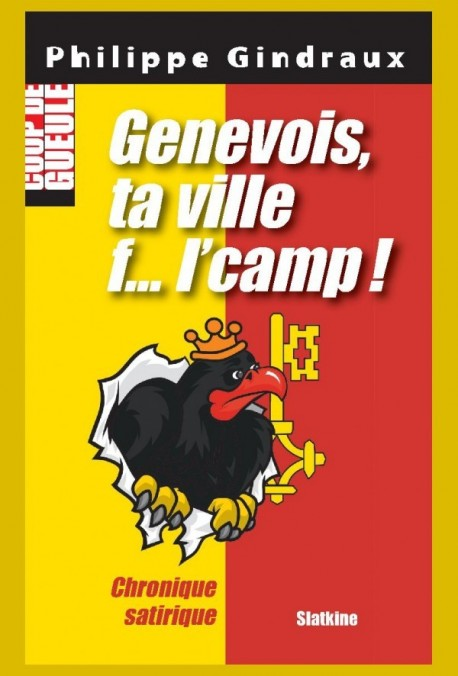 GENEVOIS TA VILLE F... L'CAMP!