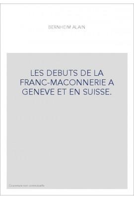 LES DÉBUTS DE LA FRANC-MACONNERIE À GENÈVE ET EN SUISSE.