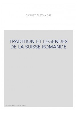 TRADITION ET LEGENDES DE LA SUISSE ROMANDE