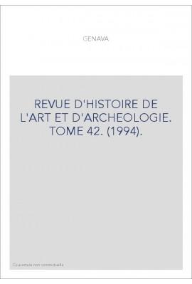 REVUE D'HISTOIRE DE L'ART ET D'ARCHEOLOGIE. TOME 42. (1994).