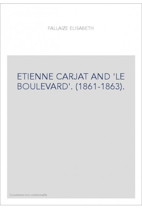 ETIENNE CARJAT AND 'LE BOULEVARD'. (1861-1863).