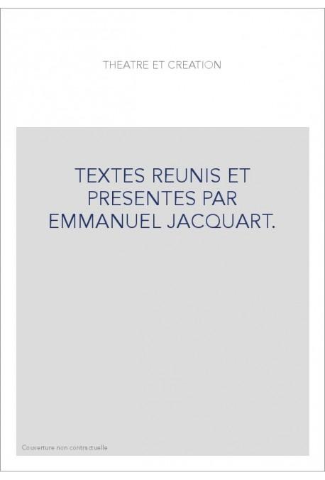 TEXTES REUNIS ET PRESENTES PAR EMMANUEL JACQUART.