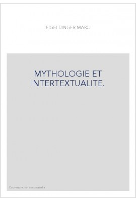 MYTHOLOGIE ET INTERTEXTUALITE.