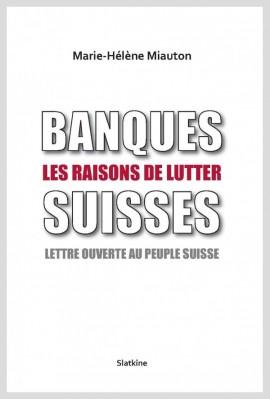 BANQUES SUISSES LES RAISONS DE LUTTER