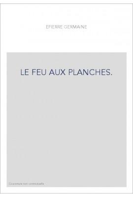 LE FEU AUX PLANCHES.