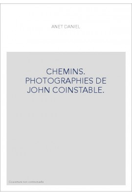 CHEMINS. PHOTOGRAPHIES DE JOHN COINSTABLE.