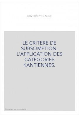 LE CRITERE DE SUBSOMPTION. L'APPLICATION DES CATEGORIES KANTIENNES.