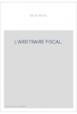 L'ARBITRAIRE FISCAL.