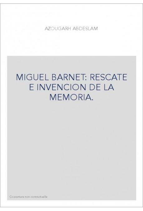 MIGUEL BARNET: RESCATE E INVENCION DE LA MEMORIA.