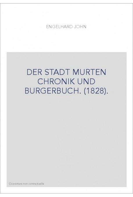 DER STADT MURTEN CHRONIK UND BURGERBUCH. (1828).
