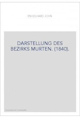 DARSTELLUNG DES BEZIRKS MURTEN. (1840).