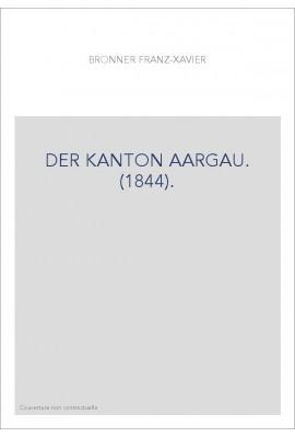 DER KANTON AARGAU. (1844).
