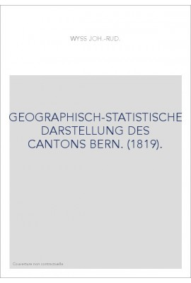 GEOGRAPHISCH-STATISTISCHE DARSTELLUNG DES CANTONS BERN. (1819).