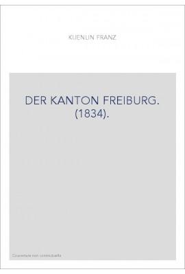 DER KANTON FREIBURG. (1834).
