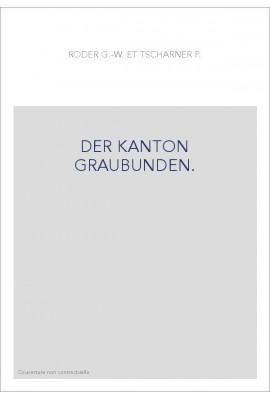 DER KANTON GRAUBUNDEN.