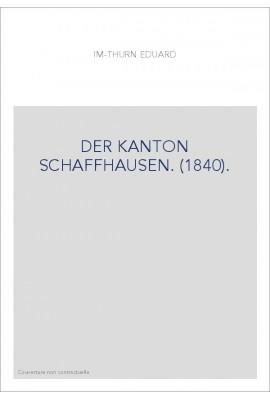 DER KANTON SCHAFFHAUSEN. (1840).