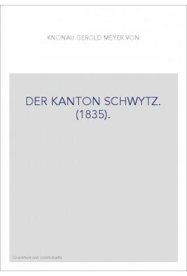 DER KANTON SCHWYTZ. (1835).
