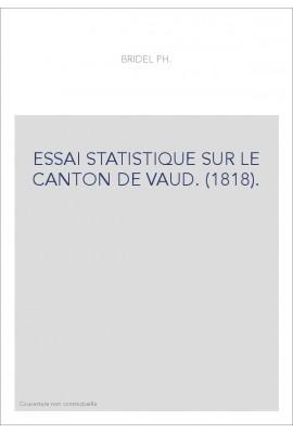 ESSAI STATISTIQUE SUR LE CANTON DE VAUD. (1818).
