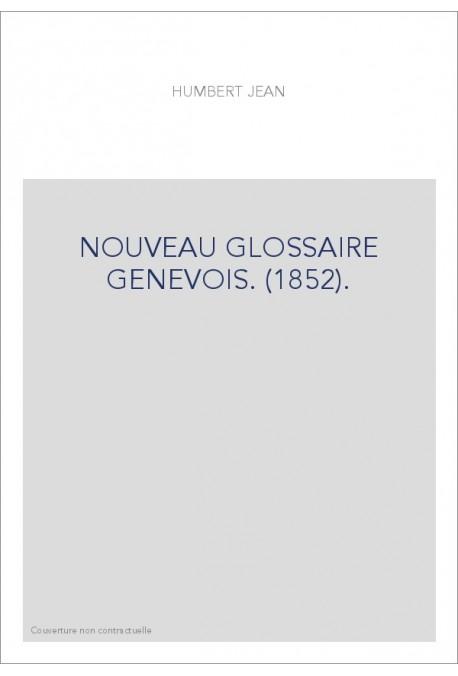 NOUVEAU GLOSSAIRE GENEVOIS. (1852).