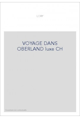 VOYAGE DANS OBERLAND LUXE CH