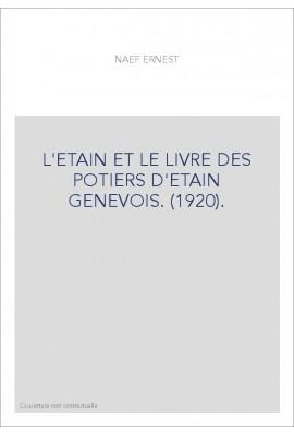 L'ETAIN ET LE LIVRE DES POTIERS D'ETAIN GENEVOIS. (1920).