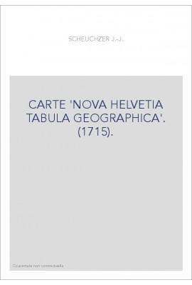 CARTE 'NOVA HELVETIA TABULA GEOGRAPHICA'. (1715).