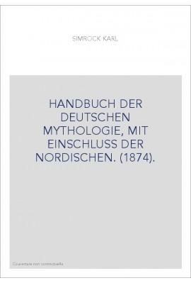 HANDBUCH DER DEUTSCHEN MYTHOLOGIE, MIT EINSCHLUSS DER NORDISCHEN. (1874).