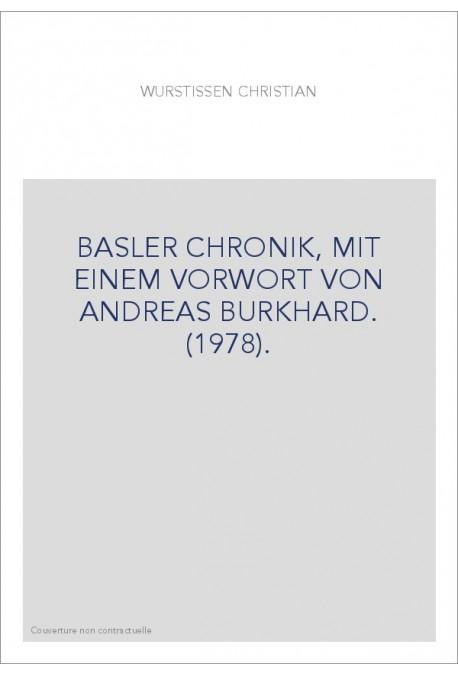 BASLER CHRONIK, MIT EINEM VORWORT VON ANDREAS BURKHARD. (1978).