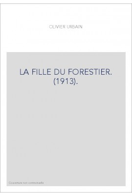 LA FILLE DU FORESTIER. (1913).