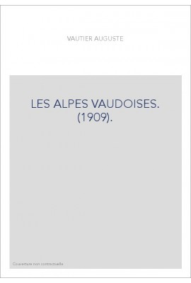 LES ALPES VAUDOISES. (1909).