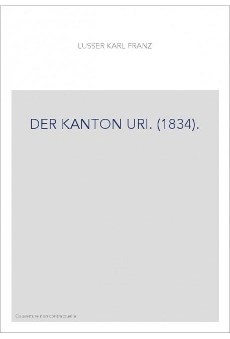 DER KANTON URI. (1834).