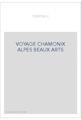 VOYAGE CHAMONIX ALPES BEAUX ARTS