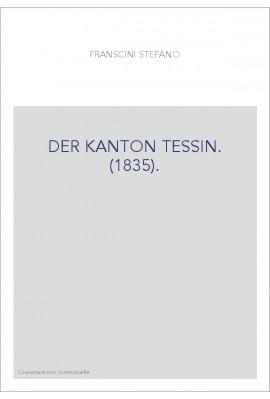 DER KANTON TESSIN. (1835).